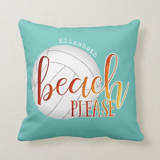 """Volleyball trendy """"beach please"""" personalized throw pillow"""