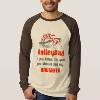 VolleyChick Family You should see Dad/Daughter T-Shirt