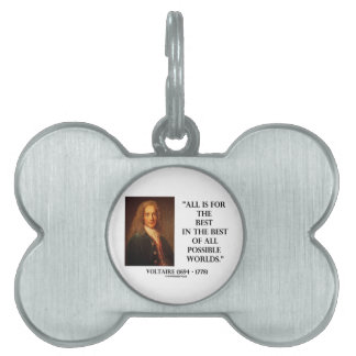 Voltaire All Is For The Best In The Best Of All Pet Name Tag