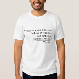 Voltaire 'Atrocities' Quote T-shirt