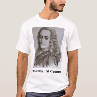 voltaire, Common sense is not very common. T-Shirt