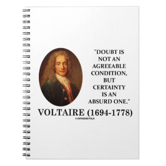 Voltaire Doubt Is Not An Agreeable Condition Quote Notebook
