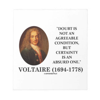 Voltaire Doubt Is Not An Agreeable Condition Quote Notepad