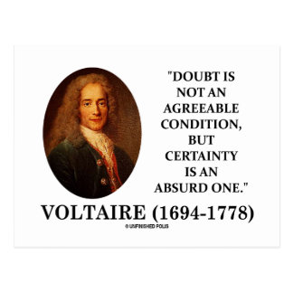 Voltaire Doubt Is Not An Agreeable Condition Quote Post Card