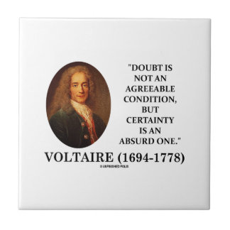 Voltaire Doubt Is Not An Agreeable Condition Quote Small Square Tile