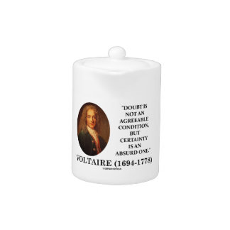 Voltaire Doubt Is Not An Agreeable Condition Quote Teapot