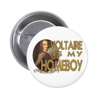 Voltaire Is My Homeboy Pinback Button