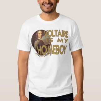 Voltaire Is My Homeboy Tshirts