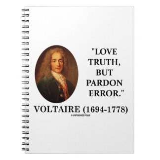 Voltaire Love Truth But Pardon Error Quote Notebook