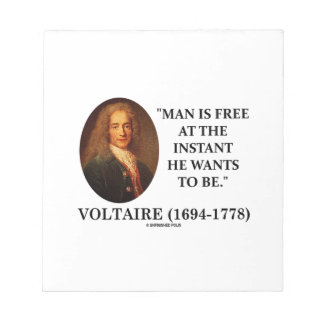 Voltaire Man Is Free At The Instant He Wants To Be Note Pad