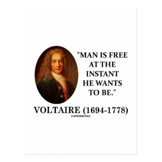 Voltaire Man Is Free At The Instant He Wants To Be Post Card
