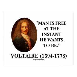 Voltaire Man Is Free At The Instant He Wants To Be Postcard