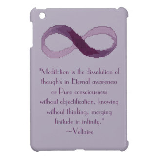 Voltaire Meditation Infinity Quote iPad Mini Case
