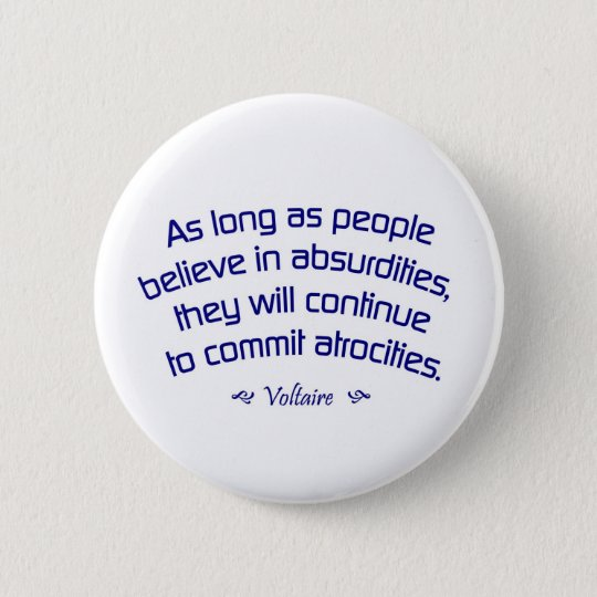 Voltaire on Absurdities Pinback Button
