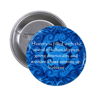 Voltaire QUOTATION ABOUT HISTORY Pinback Button