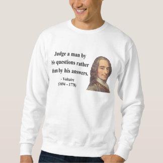 Voltaire Quote 8b Sweatshirt
