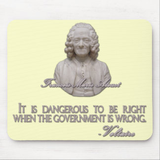Voltaire Quote on Wrong Government Mouse Pad