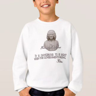 Voltaire Quote on Wrong Government Sweatshirt