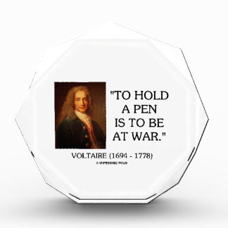 Voltaire To Hold A Pen Is To Be At War Quote Award