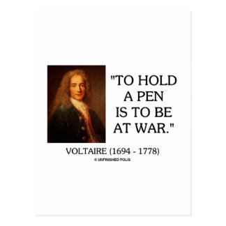 Voltaire To Hold A Pen Is To Be At War Quote Postcard