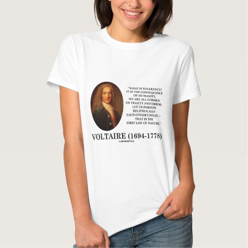 Voltaire What Is Tolerance? Consequence Humanity T Shirts