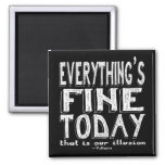 Voltaire White Everything is Fine Today 2 Inch Square Magnet