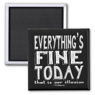 Voltaire White Everything is Fine Today Magnet