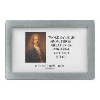 Voltaire Work Saves Us Three Great Evils Boredom Rectangular Belt Buckle