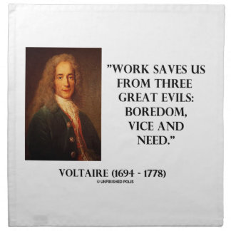 Voltaire Work Saves Us Three Great Evils Boredom Cloth Napkin