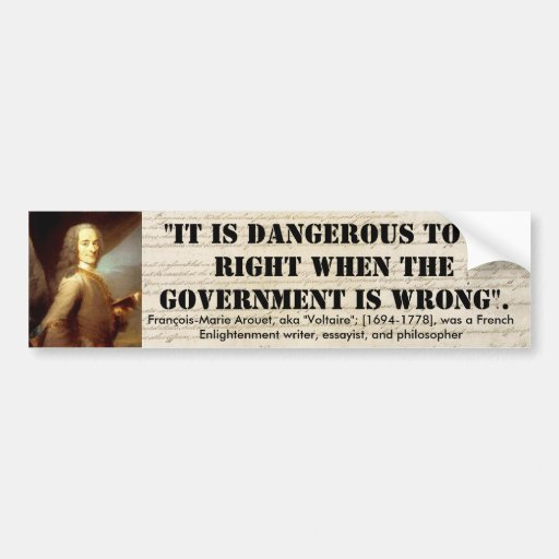 "Voltare ""Dangerous to be right"" Quote Bumper Stickers"