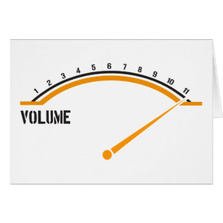 Volume Goes to Eleven Greeting Cards
