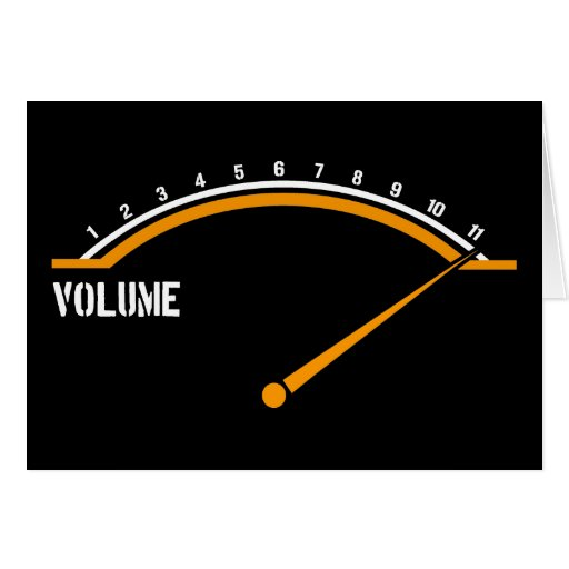 Volume Goes to Eleven Greeting Card