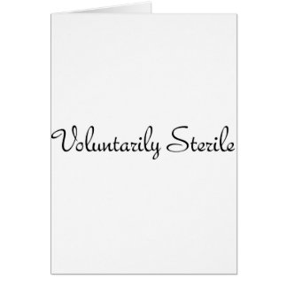 Voluntarily Sterile #1 Greeting Card