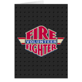 Volunteer Firefighter Greeting Card