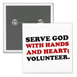 Volunteer Serve God with Hands & Heart (2) Pinback Button