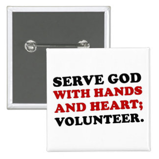 Volunteer Serve God with Hands & Heart (2) Button