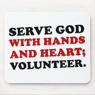Volunteer Serve God with Hands & Heart (2) Mouse Pad