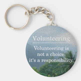 Volunteering is a Responsibility Keychain