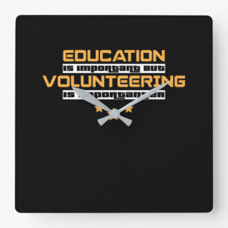 Volunteering Is Importanter Square Wall Clock