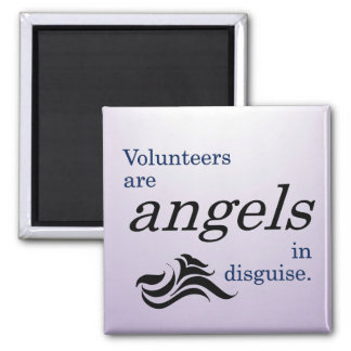 Volunteers are heavenly angels in disguise 2 inch square magnet