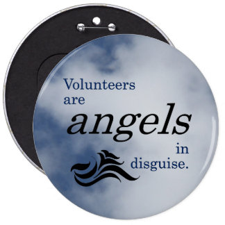Volunteers are heavenly angels in disguise pinback button
