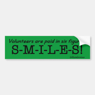 Volunteers are Paid with Smiles Bumper Sticker
