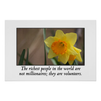 Volunteers are the richest people in the world poster