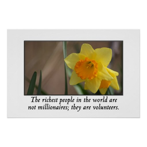 Volunteers are the richest people in the world print