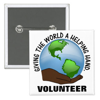 Volunteers are the world's helping hands 2 inch square button