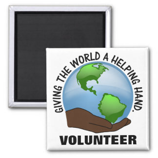 Volunteers are the world's helping hands 2 inch square magnet