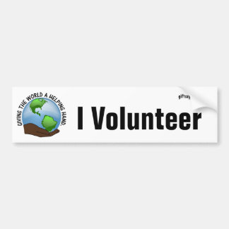 Volunteers are the world's helping hands bumper sticker