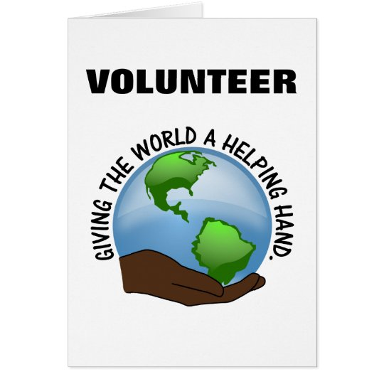 Volunteers are the world's helping hands card