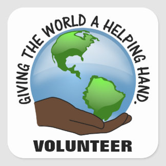 Volunteers are the world's helping hands square sticker
