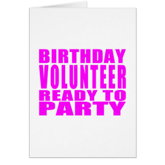 Volunteers : Birthday Volunteer Ready to Party Card